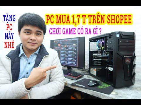 Máy Tính PC 1700k Mua Trên Shopee Liệu Chơi Game Ra Gì ? Test rồi tặng nhé