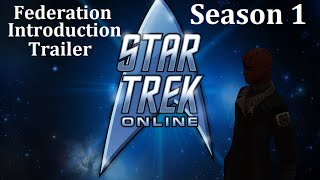 Star Trek Online - Season 1 - Federation Trailer