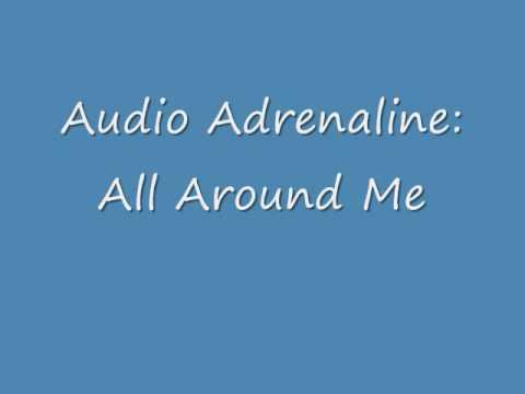 Audio Adrenaline: All Around Me
