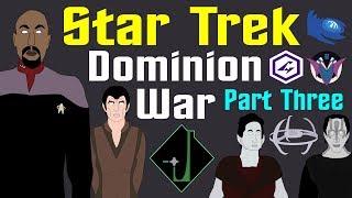 Star Trek: Dominion War (Part 3 of 4)