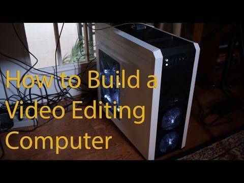 "Video Editing PC Computer ""How To"" Build Guide Video"