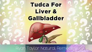 Fascinating Remedy for Liver/Gallbladder Problems (Tudca)