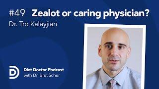 Diet Doctor Podcast #49 — Dr. Tro Kalayjian