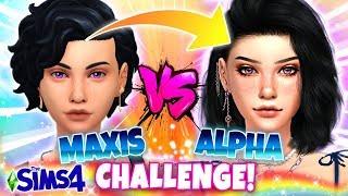 MAXIS MATCH vs ALPHA... who wins? 💥