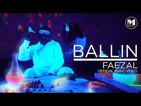 Faezal - Ballin (Official Music Video)
