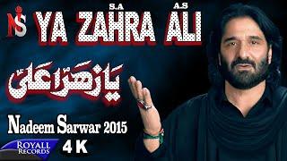 Nadeem Sarwar | Ya Zahra Ali | 2015  | 4K