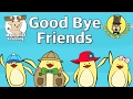 Good Bye Friends Good Bye Song For Kids Maple Leaf Learning And The Singing Walrus