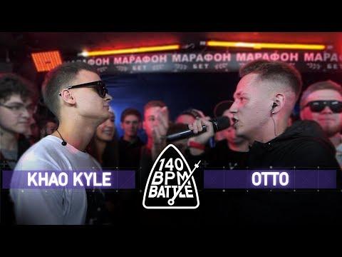 140 BPM BATTLE: KHAO KYLE X OTTO