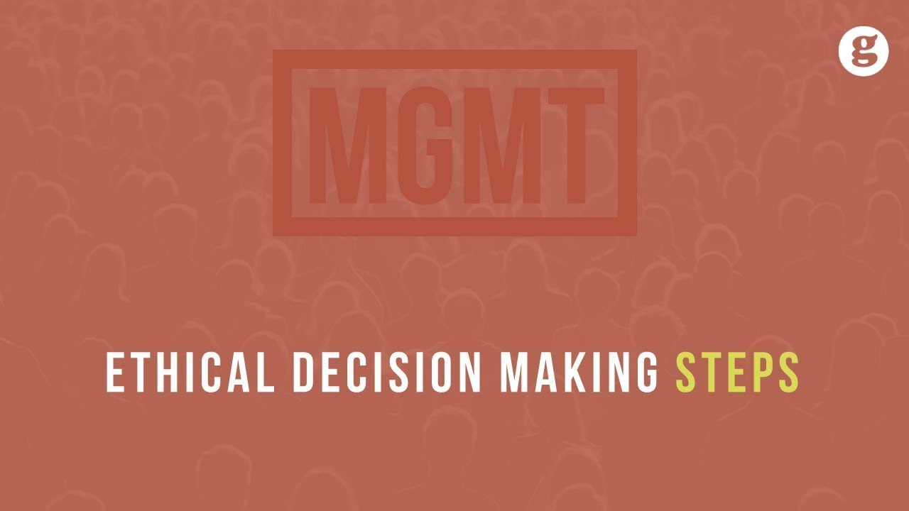 Ethical Decision Making Steps