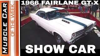 1966 Ford Fairlane GT-X A Go Show Car - Muscle Car Of The Week Episode #356