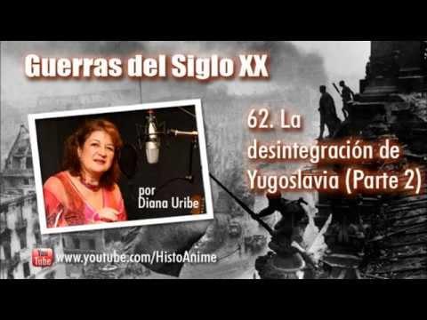 62. La Desintegración de Yugoslavia por Diana Uribe (Parte 2)