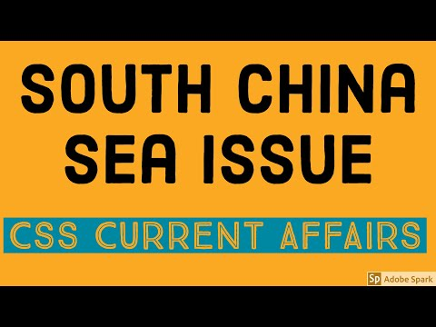 South China SEA Issue (Current Affairs CSS-PMS-AD IB-AD MOD-AD NAB