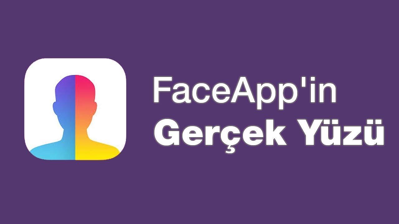 FaceApp'in Gerçek Yüzü