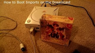 How to Boot Import Games on the Sega Dreamcast