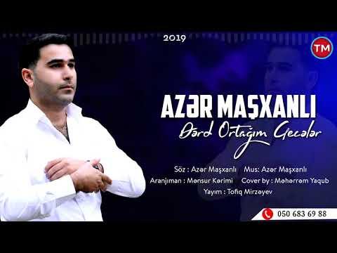 Azer Mashxanli - Derd Ortagim Geceler 2019