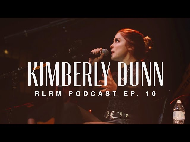 Kimberly Dunn - RLRM Podcast Ep. 10