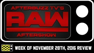 WWE's RAW Review & After Show for November 28th, 2016 | AfterBuzz TV