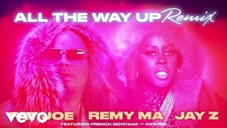 Fat Joe, Remy Ma, JAY Z - All The Way Up (Remix) (Audio) ft. French Montana, Infared