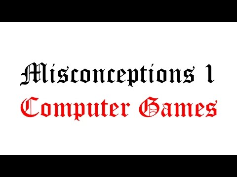 Misconceptions 1 - Computer Games