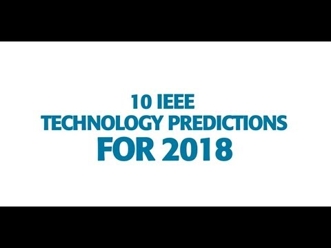 Top 10 IEEE Technology Predictions for 2018