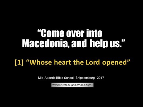 'Come over into Macedonia and help us' Study 1:Whose heart the Lord opened