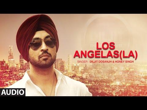 Los Angelas La Diljit Dosanjh | Punjabi Audio Song | Yo Yo Honey Singh | T-Series Apna Punjab