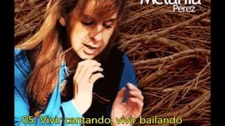 Melania Pérez - Vivir cantando, vivir bailando (La flor del comprendimiento)