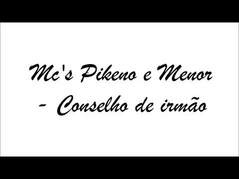 Mc's Pikeno & Menor - Conselho De Irmão