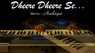 Dheere Dheere Se-Aashiqui-Instrumental On Keyboard