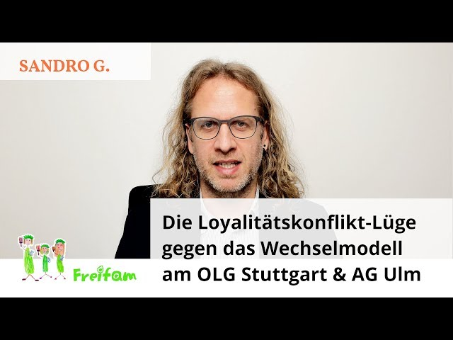 Fall Sandro G.: Die Loyalitätskonflikt-Lüge gegen das Wechselmodell am OLG Stuttgart und AG Ulm