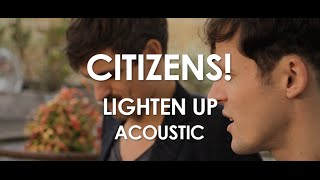 Citizens! - Lighten Up - Acoustic [ Live in Paris ]