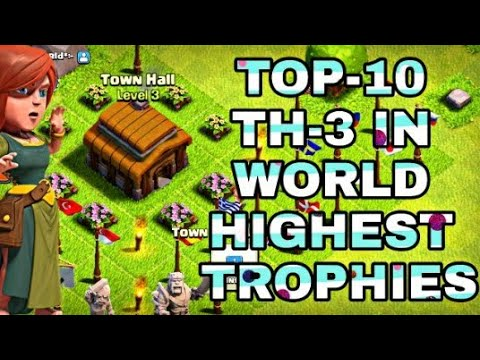 | TOP-10 TH-3 IN WORLD | HIGHEST TROPHIES | WORLD WIDE RANKING | CLASH OF CLAN!!!...