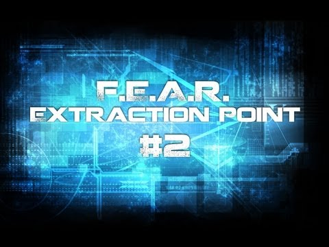 F.E.A.R. EXTRACTION POINT [02/17] - Metastasis | Let