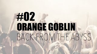 EcouteCaMecton #2 Orange Goblin - Back From The Abyss