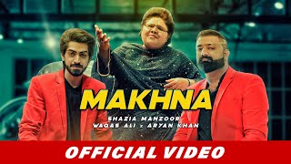 Makhna (Official Video) | Shazia Manzoor | Waqas Ali | Aryan Khan | Latest Punjabi Songs 2019