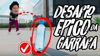 DESAFIO ÉPICO DA GARRAFA!