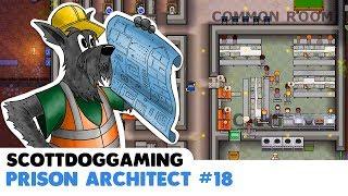 PRISON ARCHITECT - New Cell Block - Ep 18 ScottDogGaming