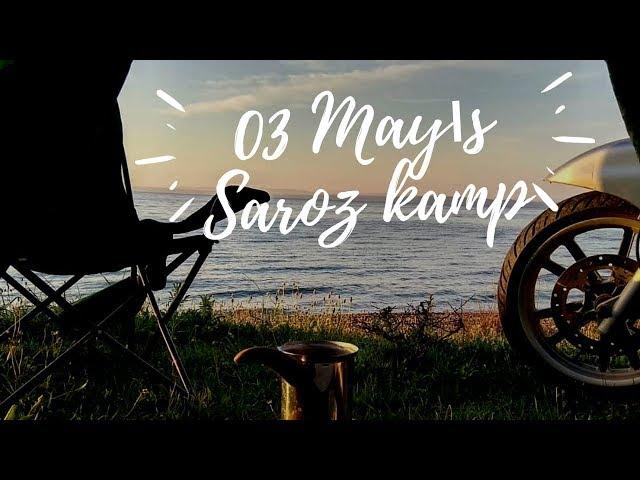 03 Mayıs Motosikletclub Saroz Kampı (Gökçetepe)