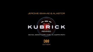 jerome isma ae alastor kubrick donny carr extended remix jee productions