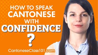 How to speak Cantonese with confidence