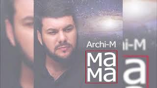 Archi-M - Мама (AUDIO)