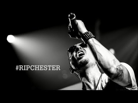 A Tribute to Chester Bennington #RIPCHESTER Linkin Park