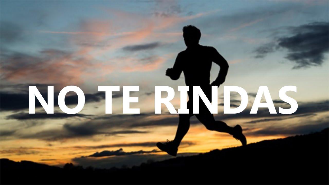 Frases Adorei Te Conhecer: FRASES MOTIVADORAS NO TE RINDAS (Muy Bueno)