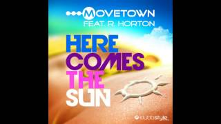 Movetown feat. R. Horton - Here Comes The Sun