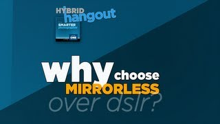 SS: Neden DSLR üzerinde Aynasız Seçmelisiniz?