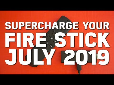FASTEST/BEST WAY TO SUPERCHARGE YOUR AMAZON FIRE TV STICK JULY 2019!
