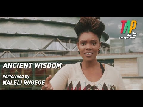 Ancient Wisdom - Written by AfroShow Productions Rwanda & Performed by Naleli Rugege