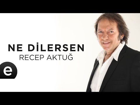 Ne Dilersen (Recep Aktuğ) (Lirik Video) #nedilersen