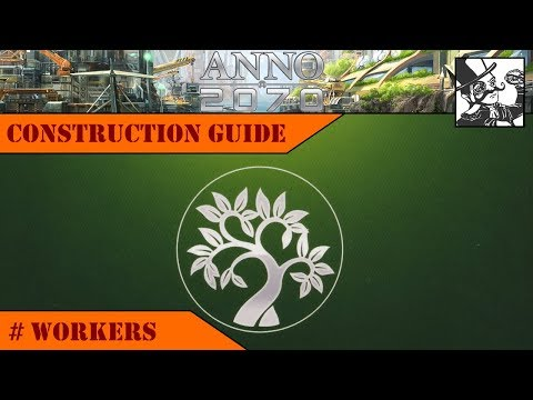 Anno 2070 - Construction Guide: Eco Workers |