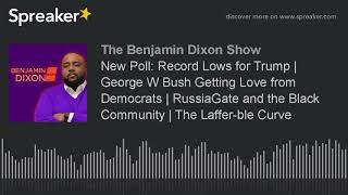 2017-10-26-11-54.New-Poll-Record-Lows-for-Trump-George-W-Bush-Getting-Love-from-Democrats-RussiaGate-and-the-Bla
